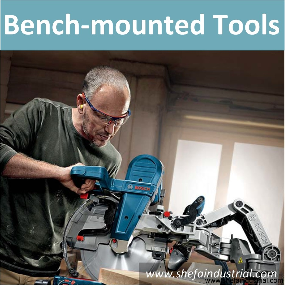 Bench-mounted Tools